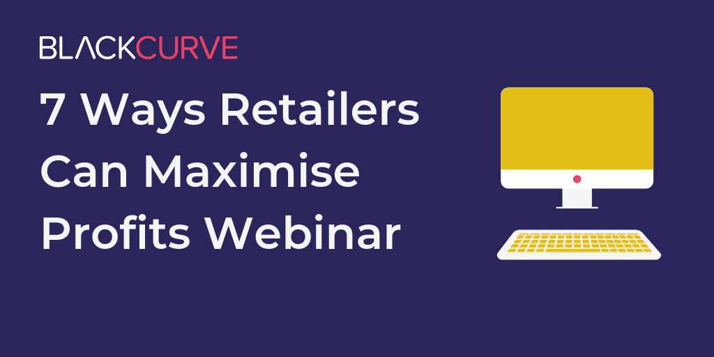 7 Ways Retailers Can Maximise Profits (Live Webinar)