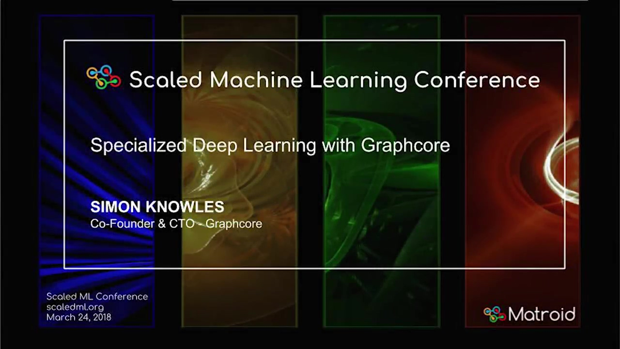 Simon Knowles - Specialized Deep Learning with Graphcore