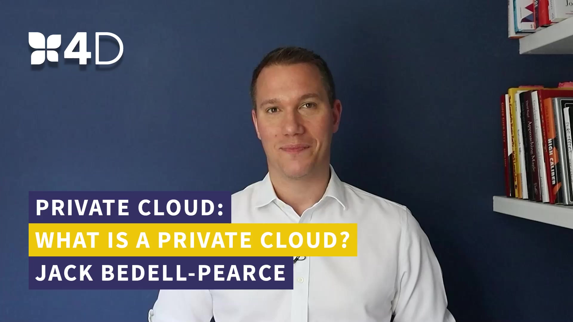 4D - What is a Private Cloud