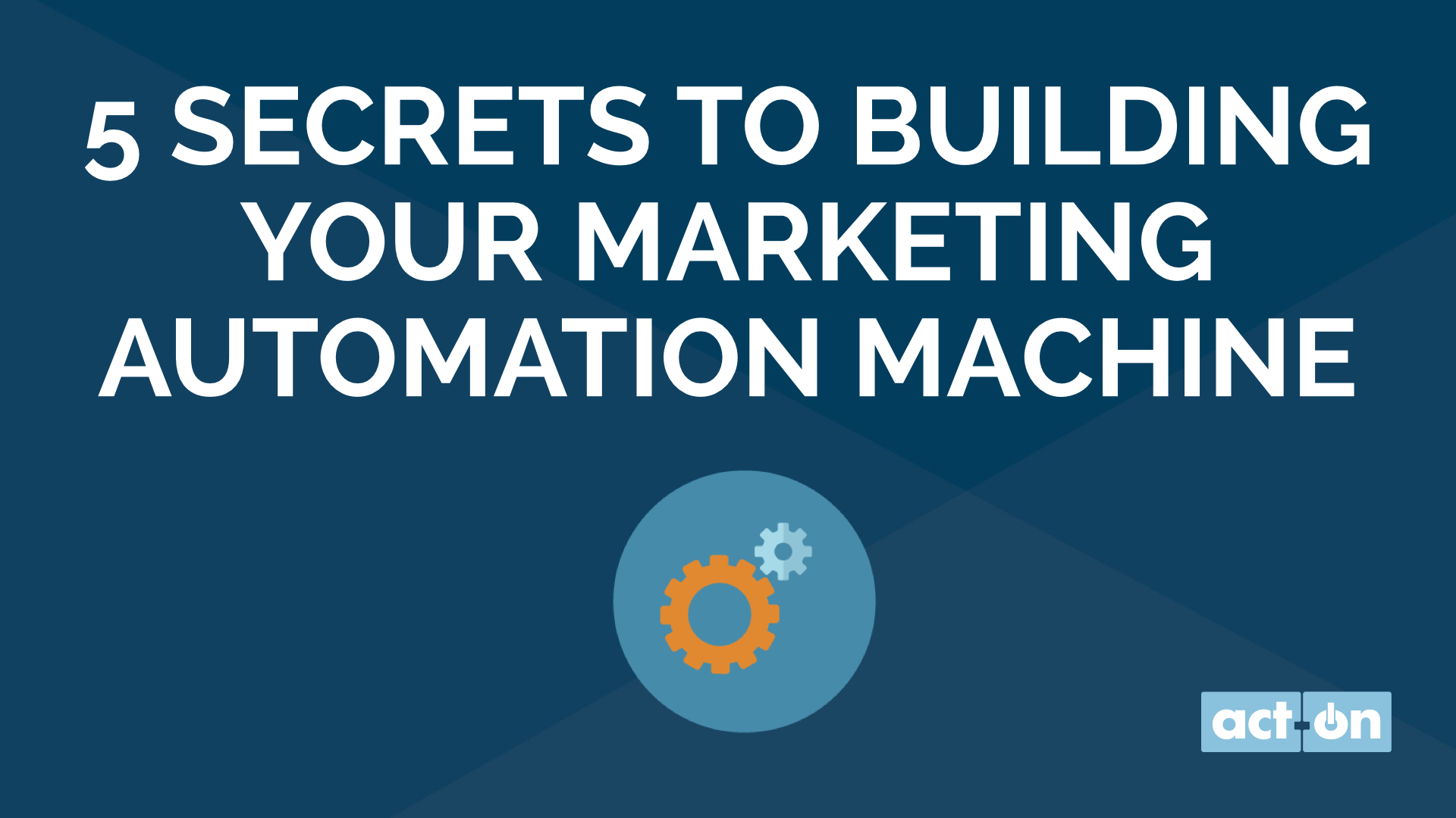 5 Secrets to Building Your Marketing Automation Machine