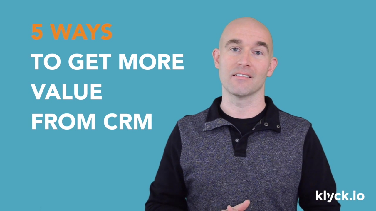 Getting more Value from CRM