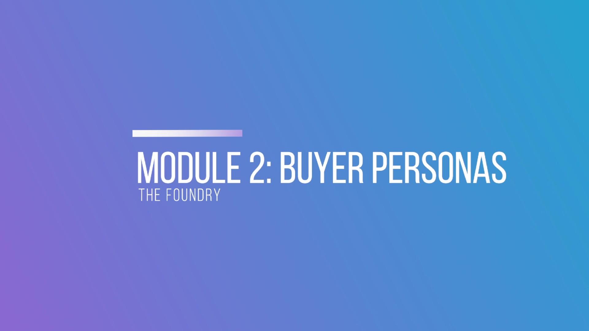 Module 2- Buyer Personas