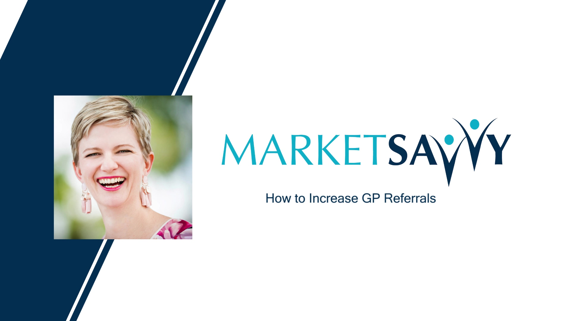 Market Savvy - How to Increase GP Referrals