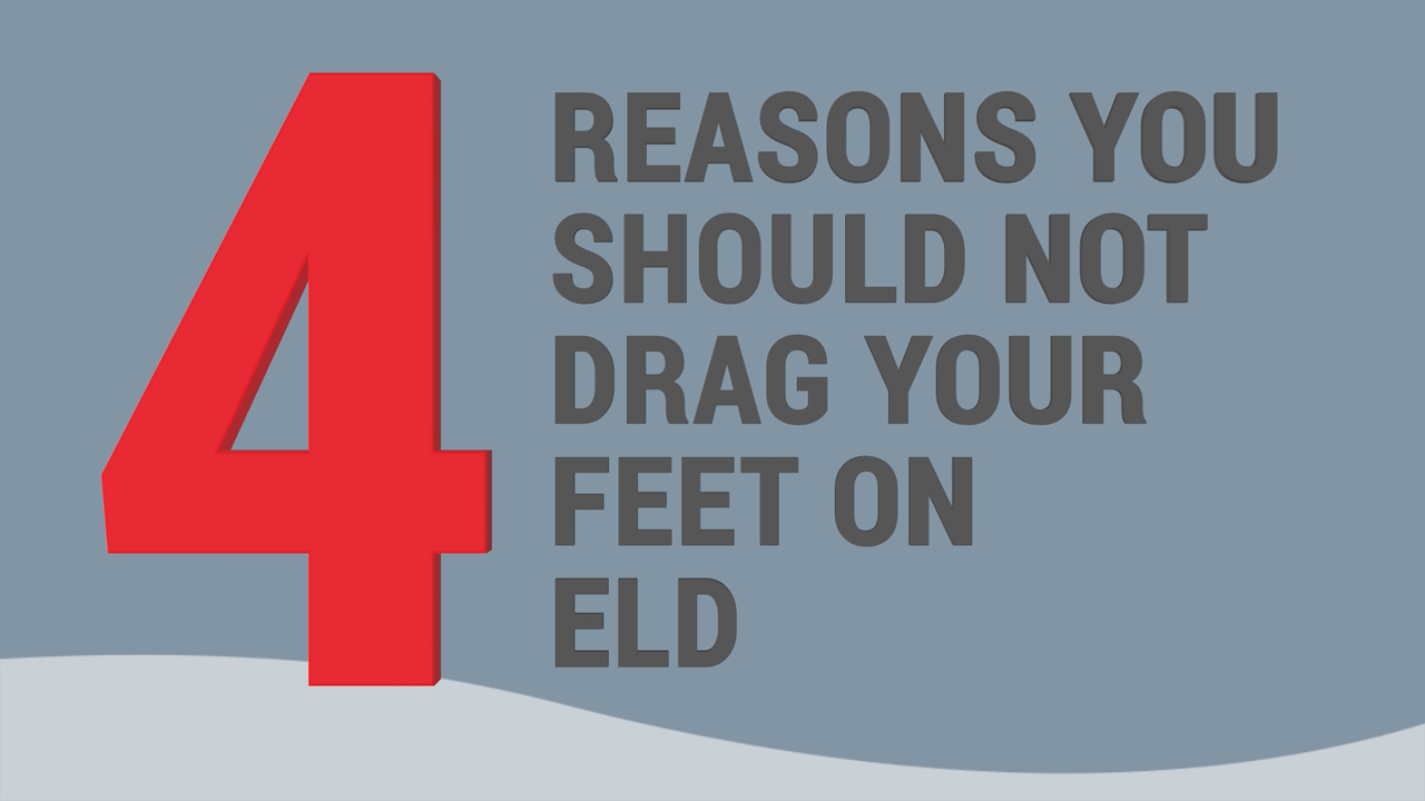 Dragging Your Feet On ELD