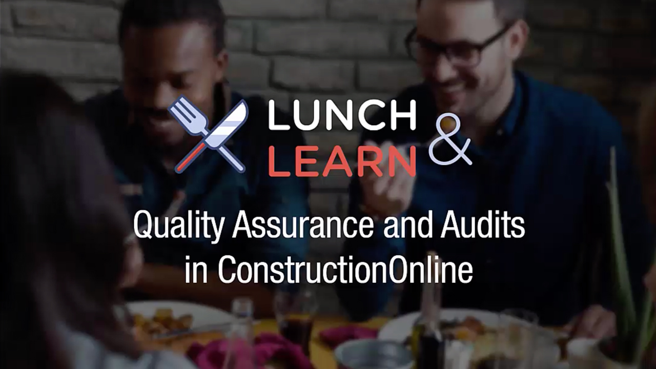 Lunch and Learn - Quality Assurance and Audits in ConstructionOnline