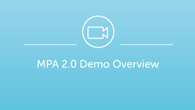 MPA 2.0 Demo Overview