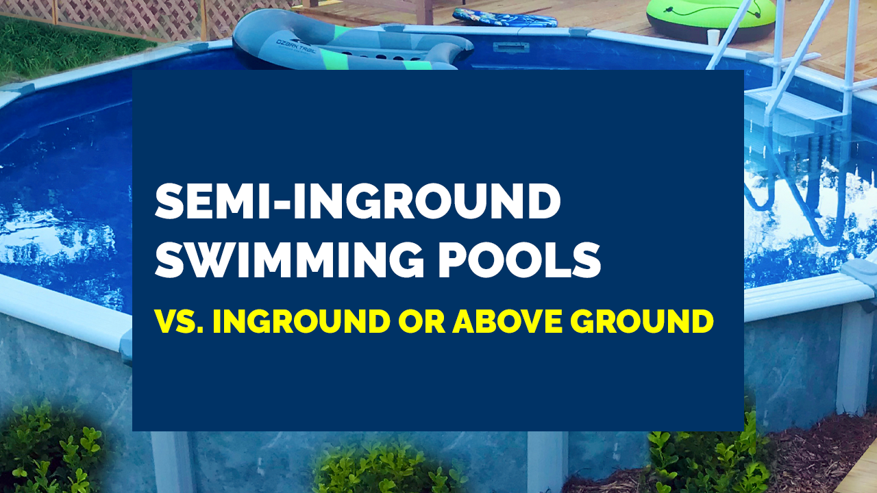 RSP Videos -When Should I Buy a Semi-Inground Pool Instead of Inground or Above Ground_