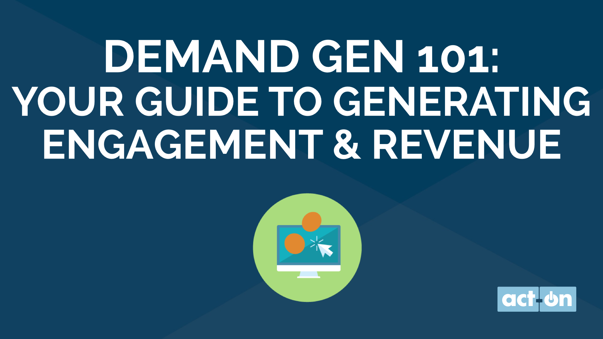 Demand Gen 101