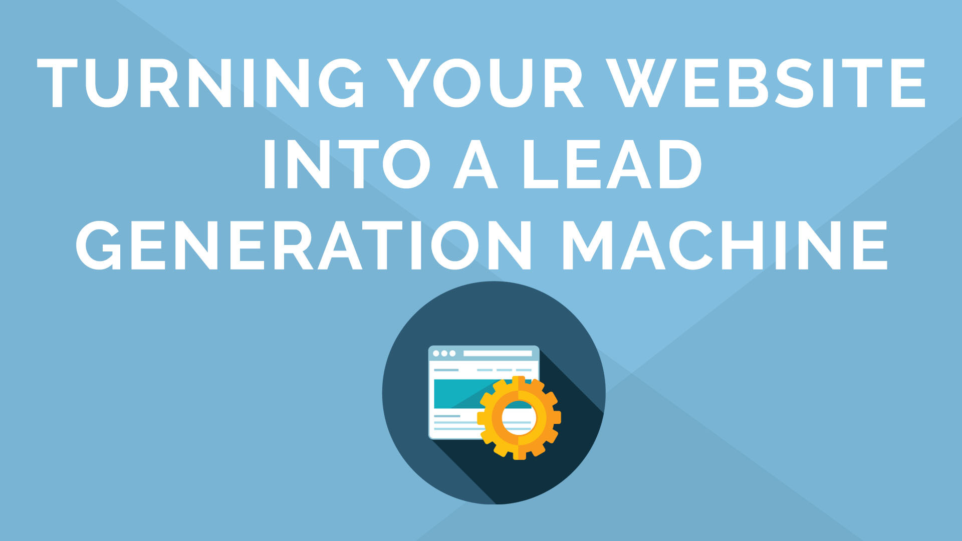 Turning Your Website into a Lead Generation Machine in 15 minutes