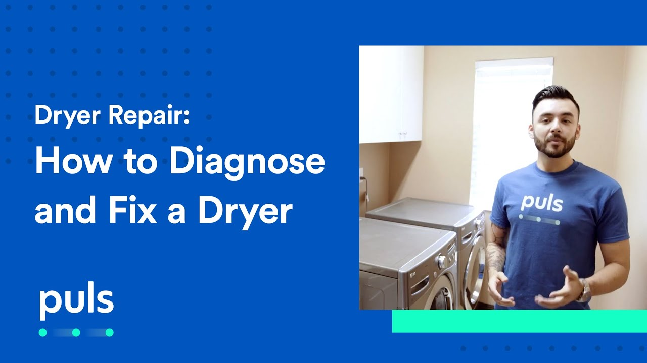 Dryer Repair- How to Diagnose and Fix a Dryer
