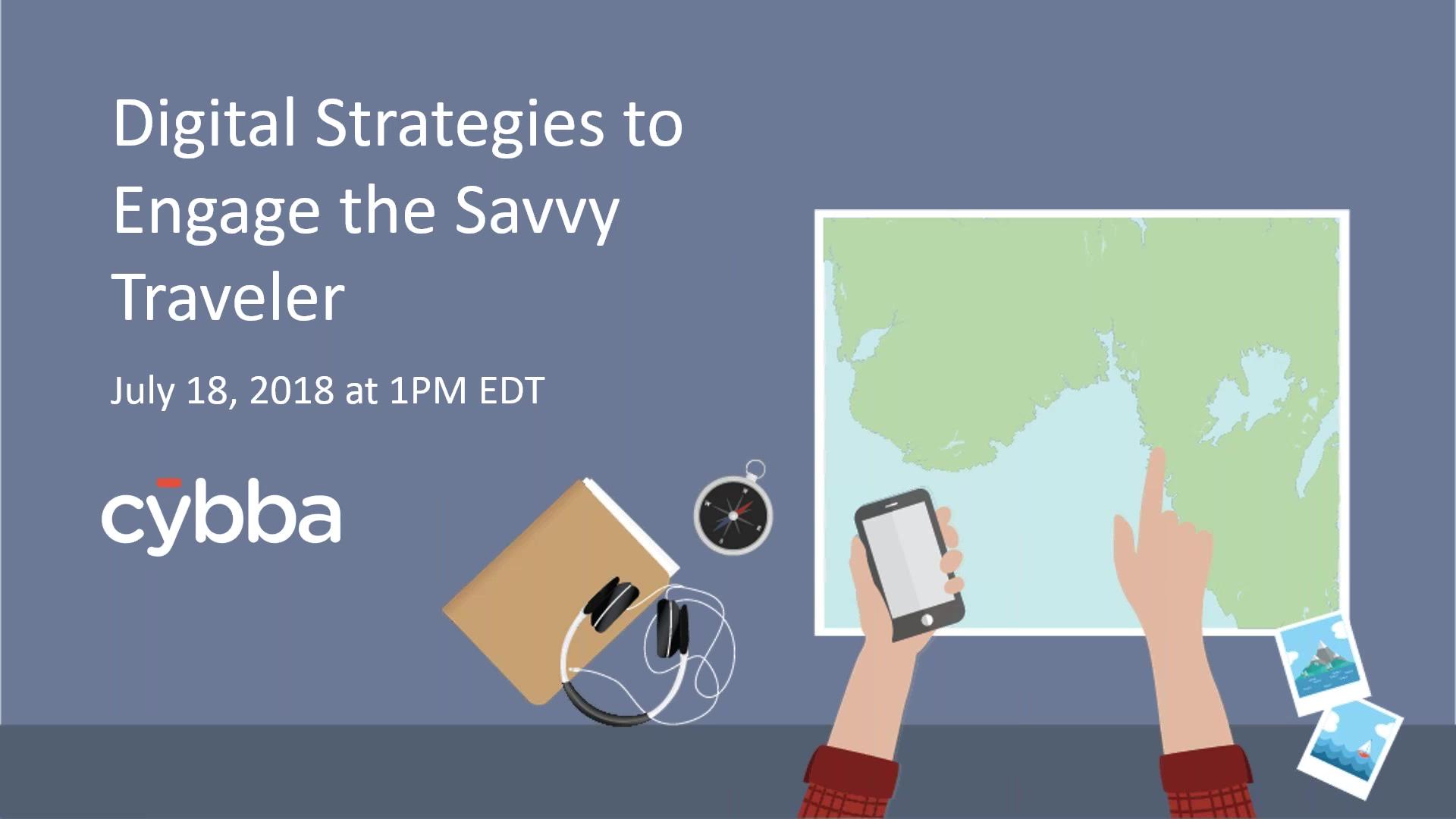 Digital Strategies to Engage the Savvy Traveler