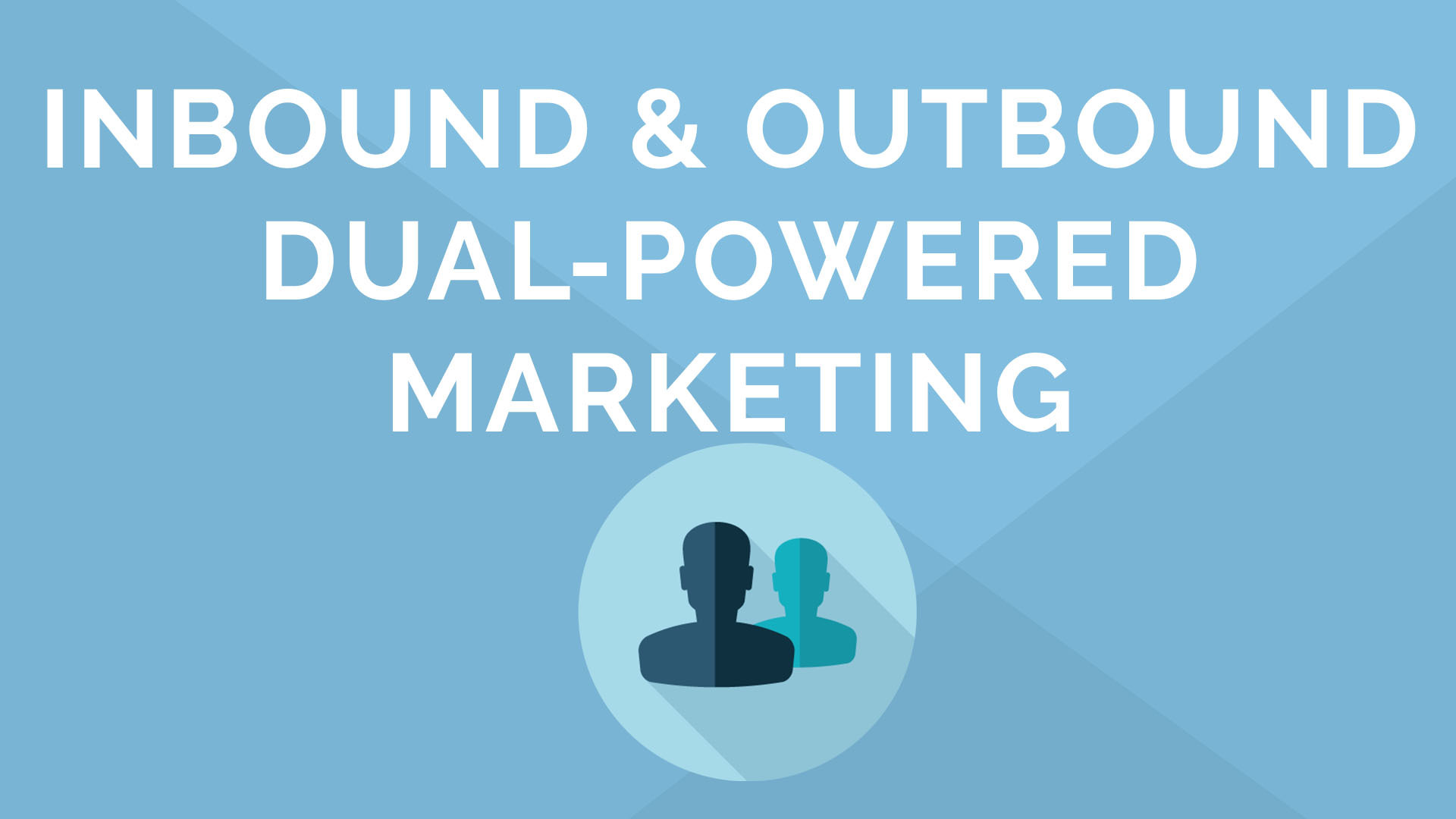 Inbound and Outbound: Activate Your Dual-Powered Marketing in 15 minutes