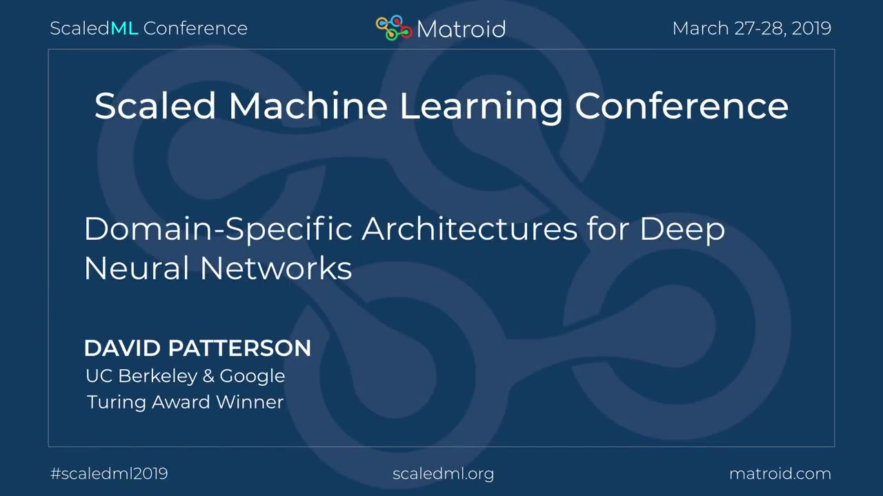 David Patterson - Domain-Specific Architectures for Deep Neural Networks