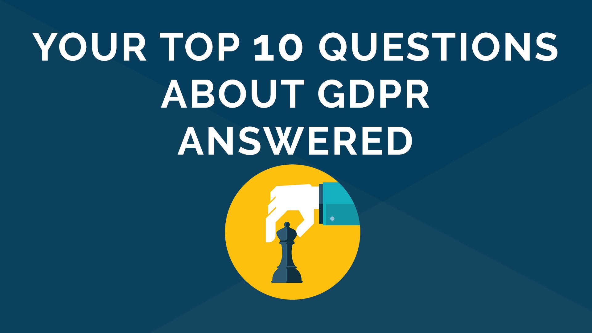 GDPR - Top 10 Questions Answered