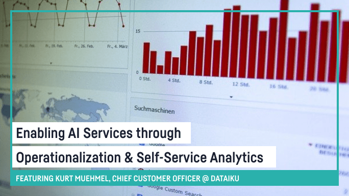 Enabling AI Services Through Operationalization and Self-Service Analytics