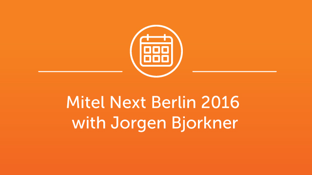 Mitel Next Berlin Jan 2016 - Jorgen Bjorkner