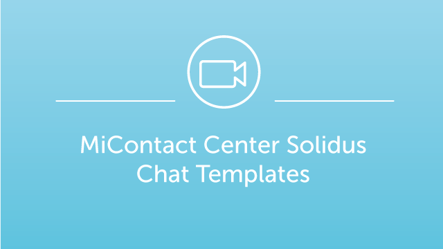 MiContact Center Solidus - Chat Templates