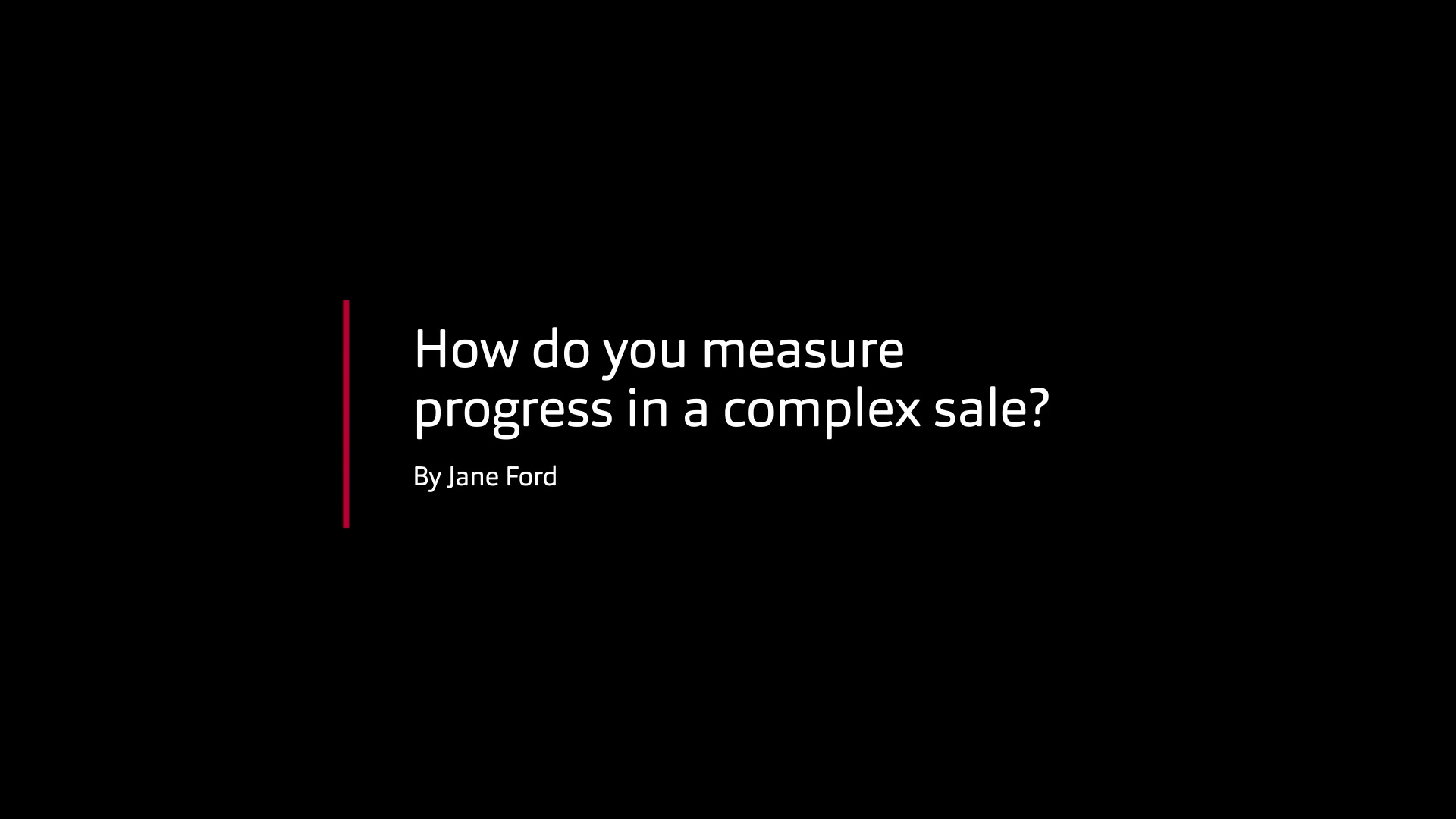 Jane Ford - Making progress in a complex sale