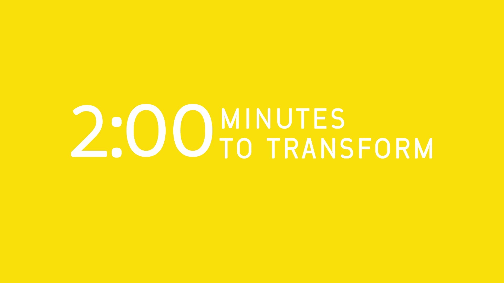 Take two minutes to transform your life
