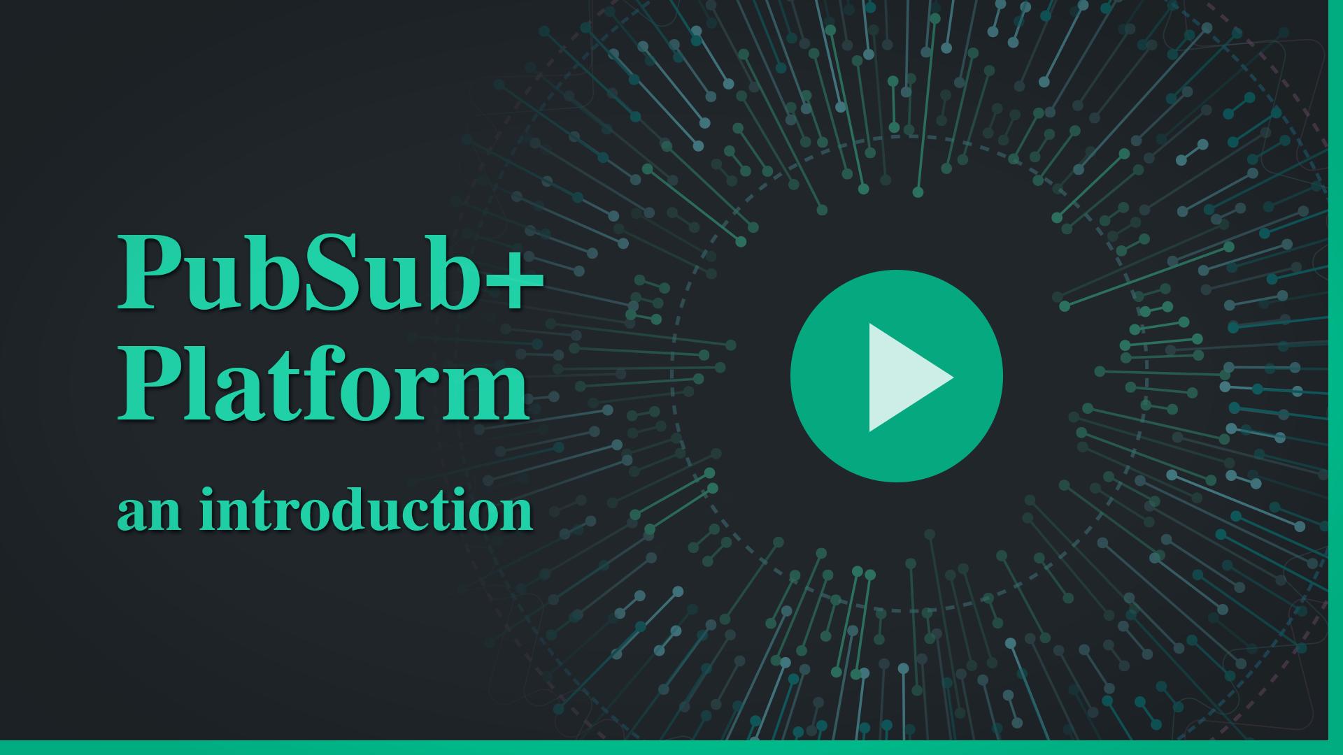 PubSub+ Platform