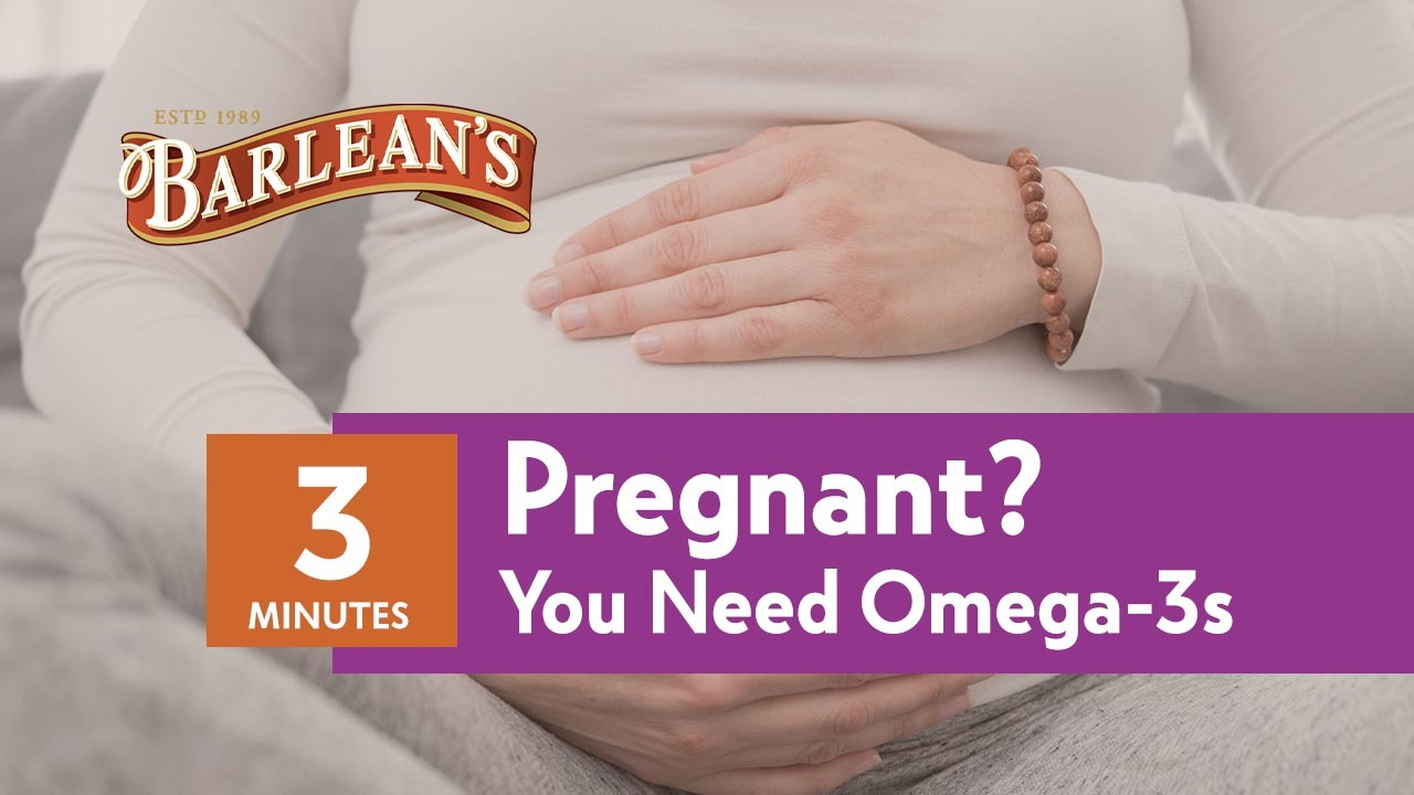 Pregnant? You Need Omega-3s