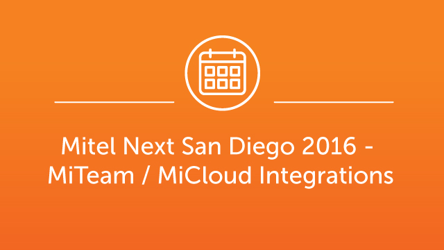 Mitel Next San Diego - MiTeam / MiCloud Integrations