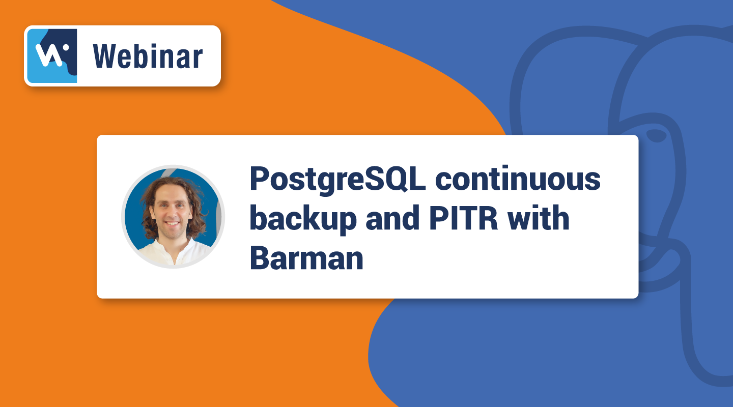 PostgreSQL continuous backup and PITR with Barman Preview