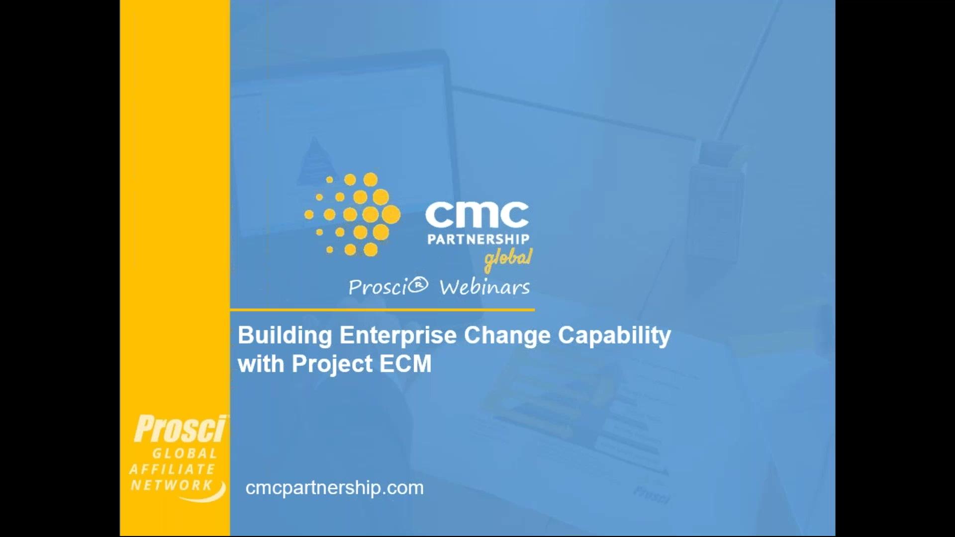 06.06.20 Building Enterprise Change Capability with Project ECM