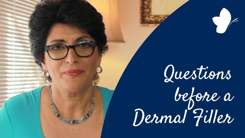 17 Questions when considering a Dermal Filler