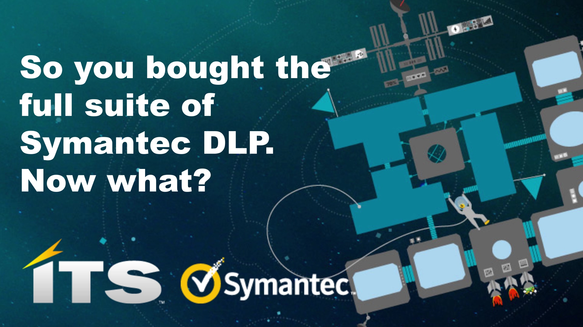 Video: So you bought the full suite of Symantec DLP, now what?
