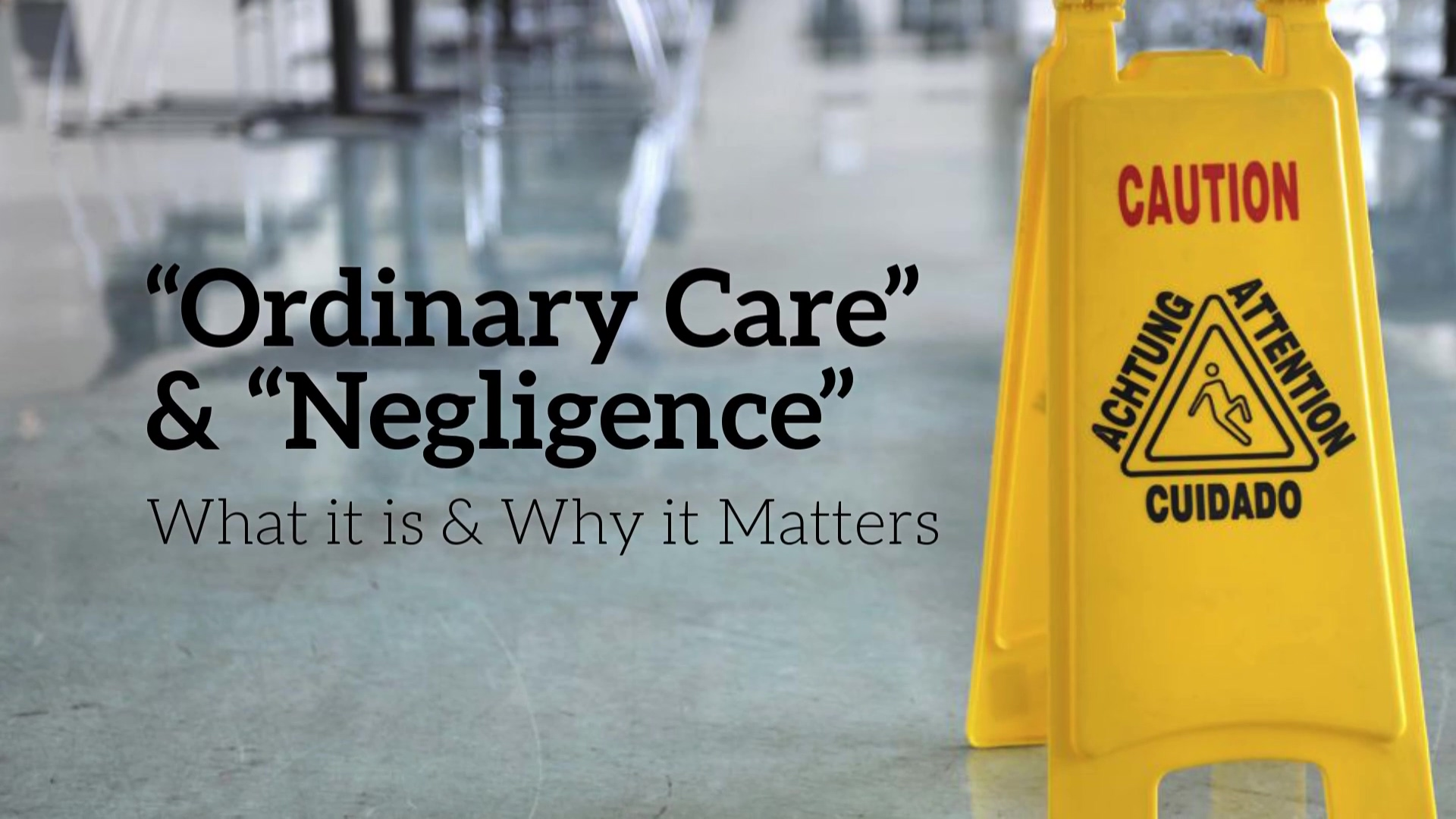 ordinary_care__negligence_1080p (2)