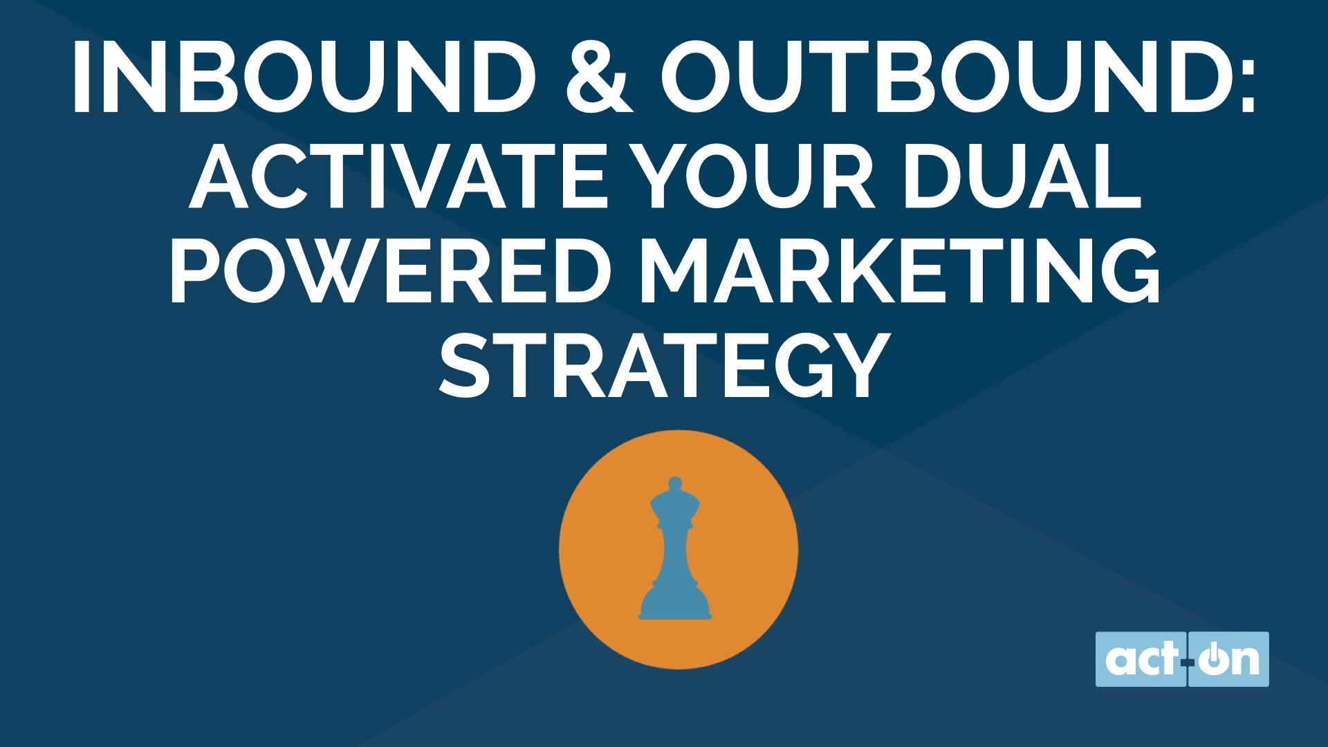 Inbound & Outbound: Activate Your Dual Powered Marketing Strategy