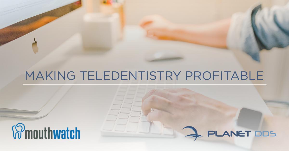 Making Teledentistry Profitable