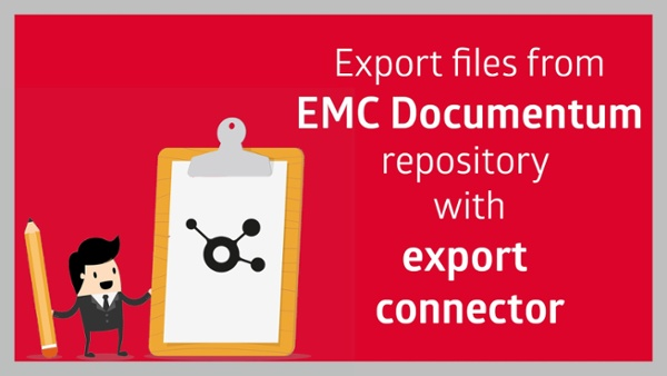 Export files from EMC Documentum repository with export connector.