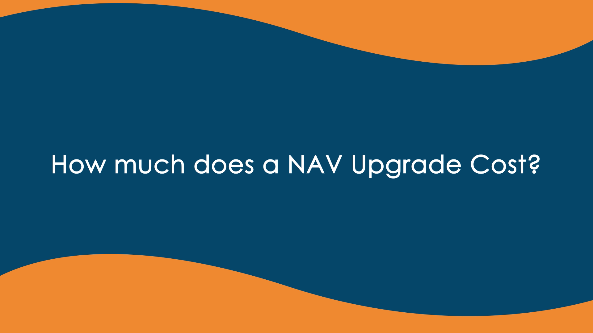 How Much Does a NAV Upgrade cost