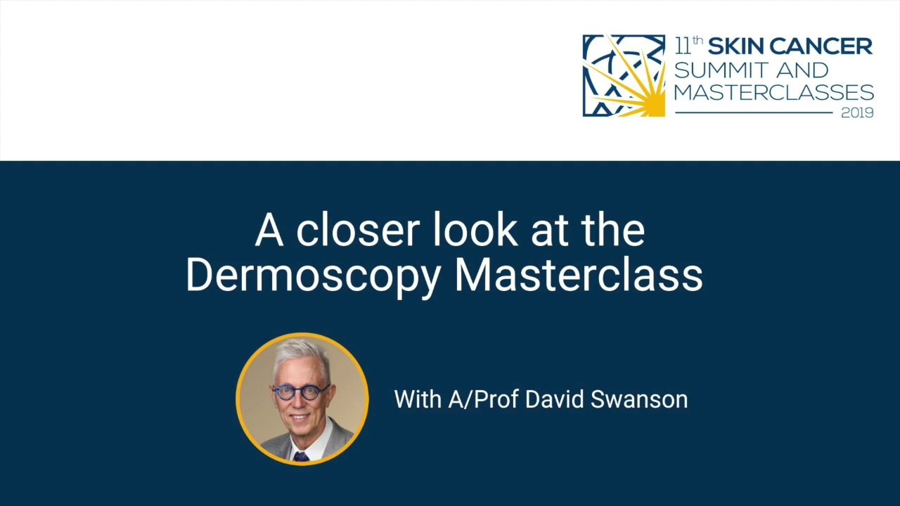 Dermoscopy masterclass - David Swanson