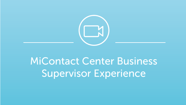 DEMO: MiContact Center Business - Supervisor Experience