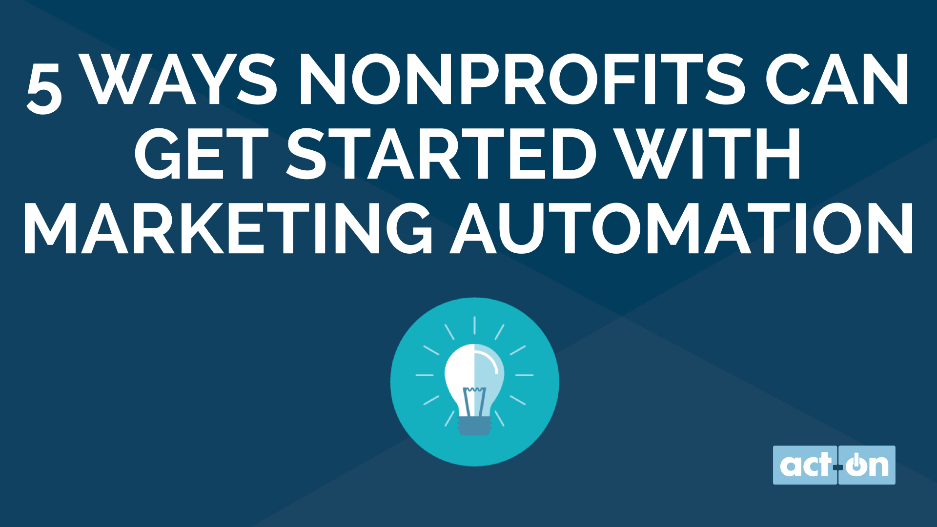 5 Ways Nonprofits Can Get Started With Marketing Automation