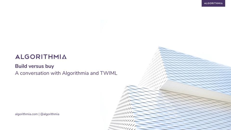 Algorithmia_TWIML_Build_vs_buy