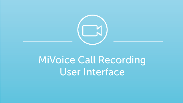 MiVoice Call Recording - User Interface