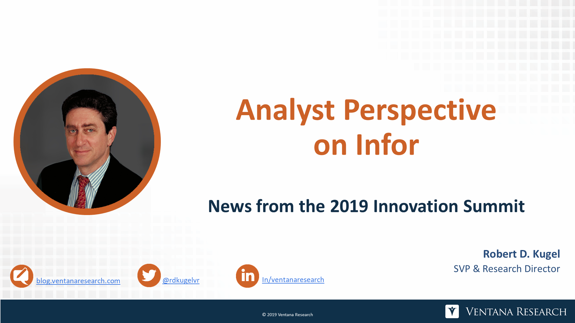 Ventana_Research-Robert_Kugel-Infor_Innovation_Summit_2019-Analyst_Perspective