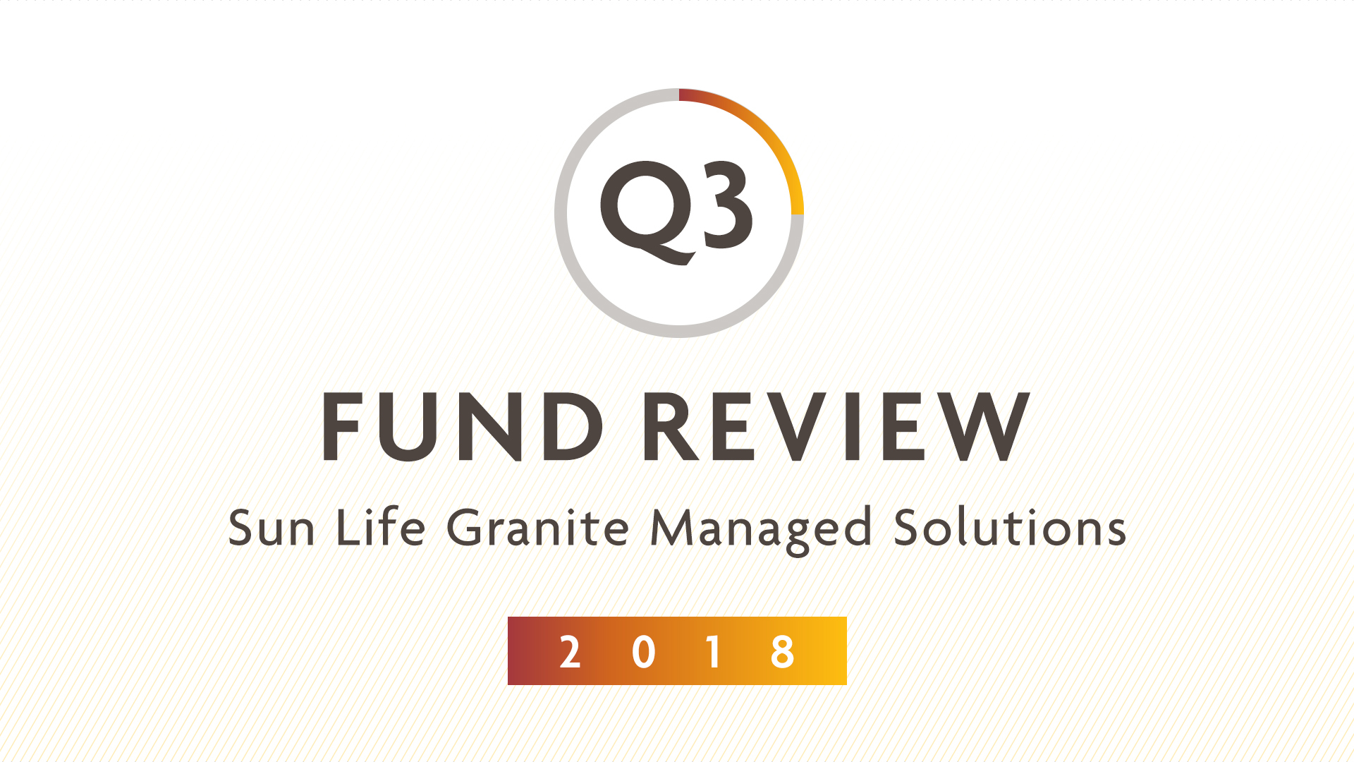 Q3 2018 | Sun Life Granite Managed Solutions