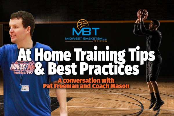 At Home Training Tips and Best Practices with Pat Freeman of Midwest Basketball Training