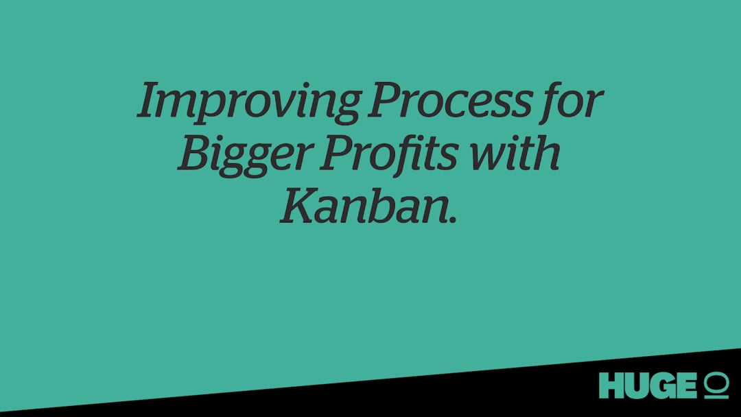 Video: HugeIO - Improving Process for Bigger Profits with Kanban | LeanKit Webinar