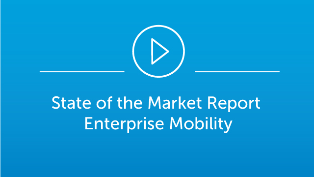 State of the Market Report Enterprise Mobility Webinar