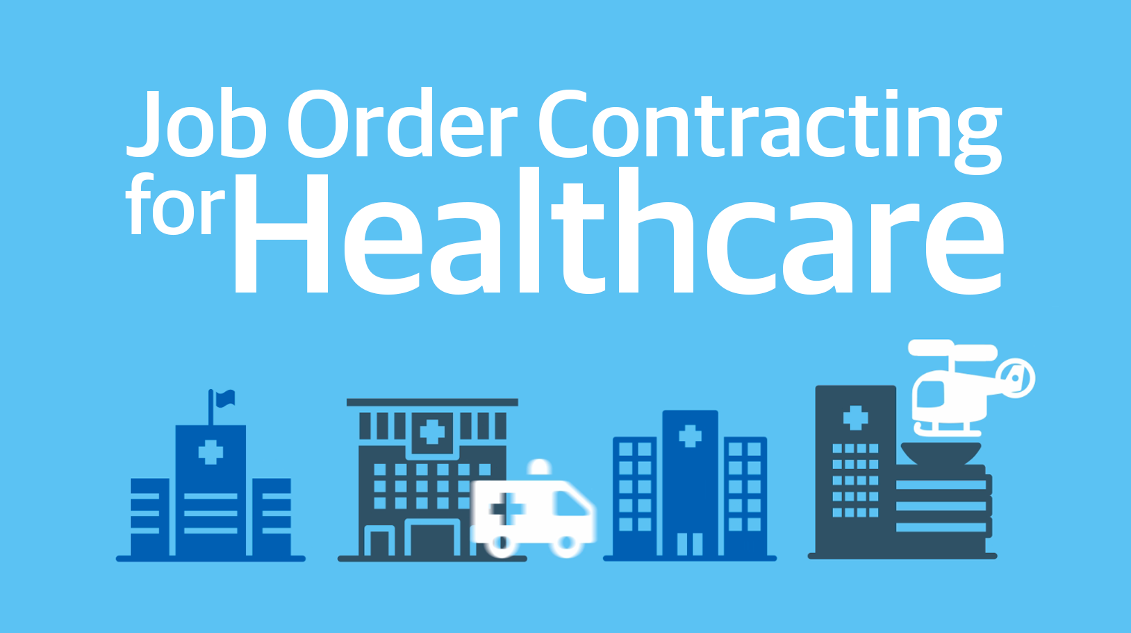 Benefits of Job Order Contracting for Healthcare