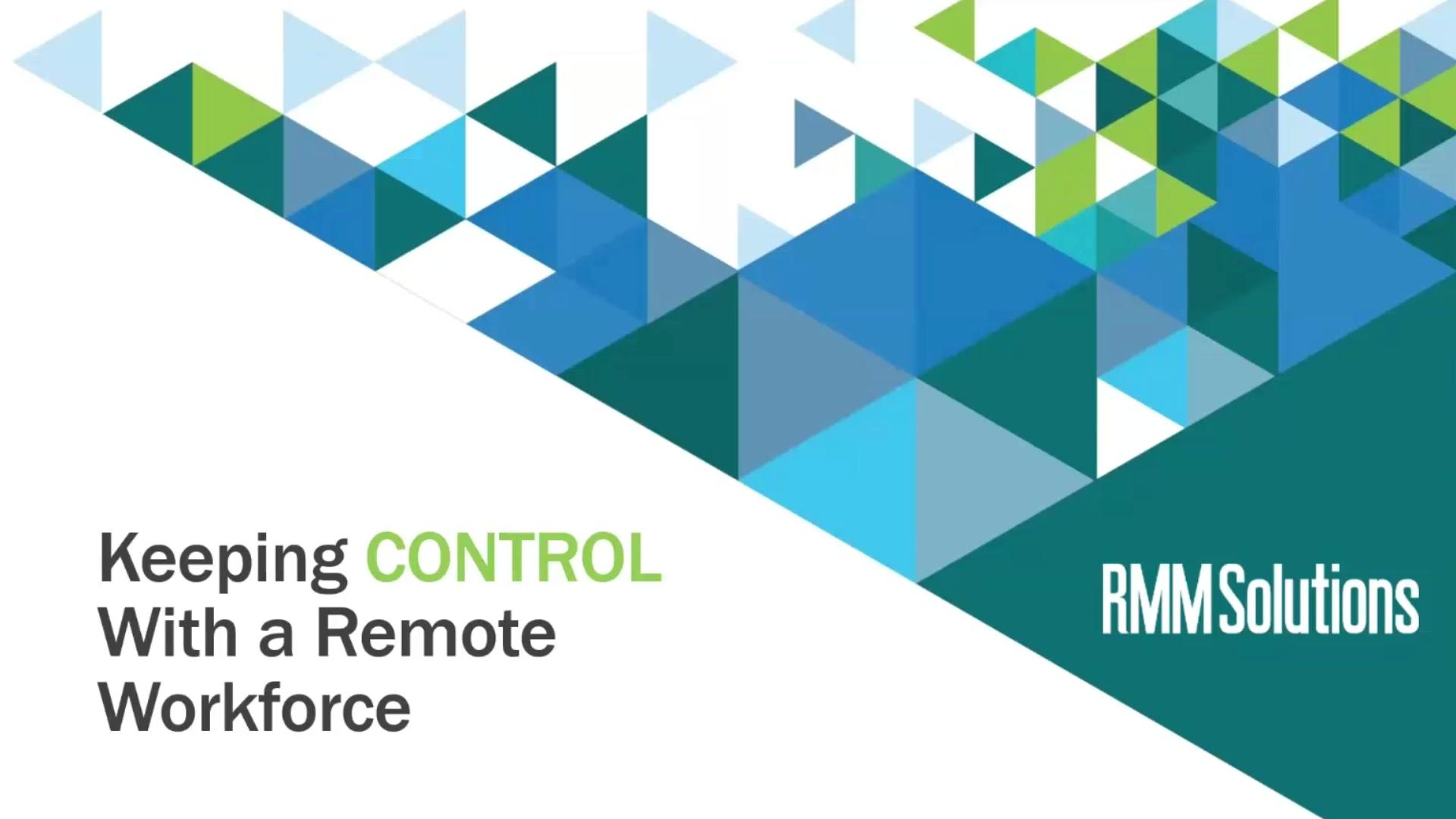 Keeping Control of Remote Workforce