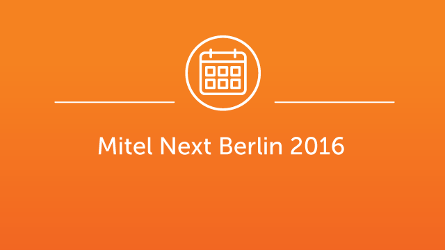 Mitel Next Berlin 2016 Full Event Recording