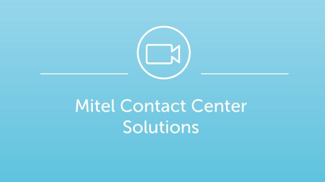 Mitel Contact Center Solutions Demo