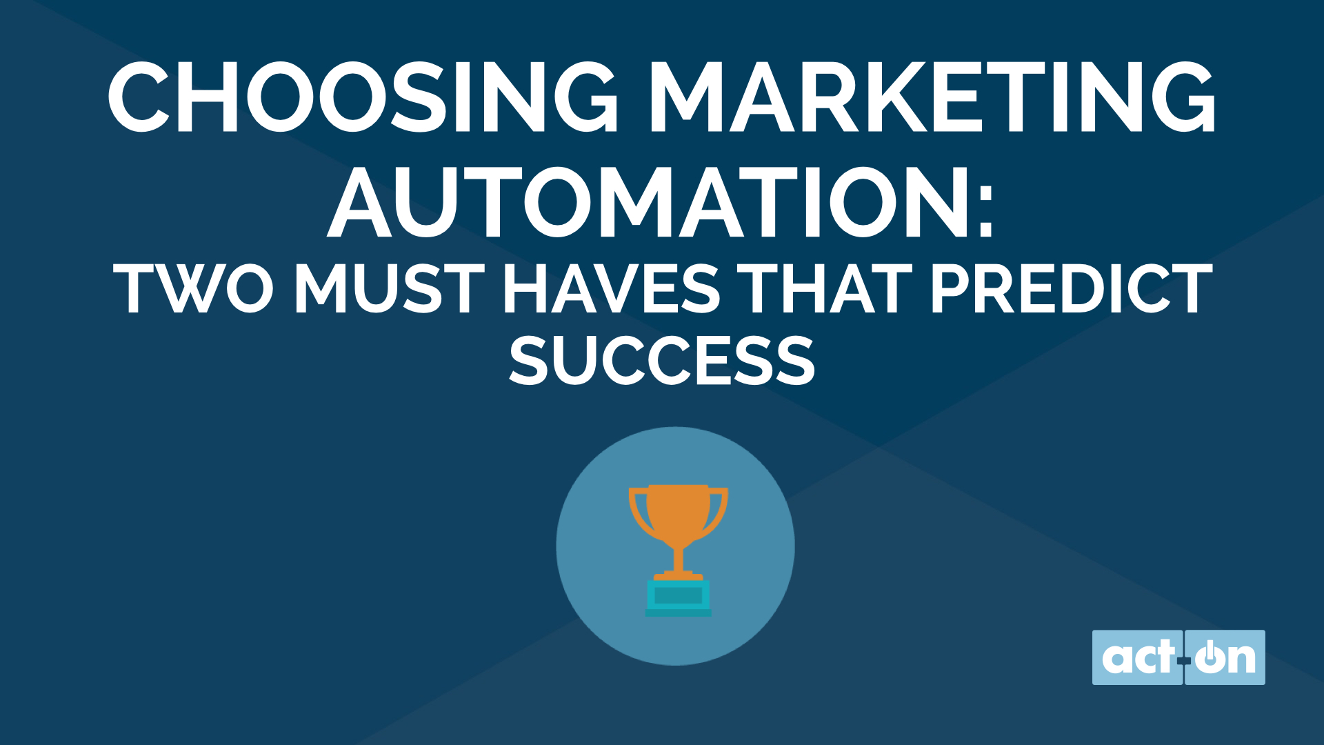 Choosing Marketing Automation: Two Must Haves that Predict Success
